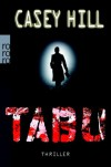 Tabu (CSI Reilly Steel, #1) - Casey Hill, Barbara Christ