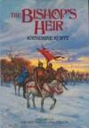 The Bishop's Heir (Histories of King Kelson / Katherine Kurtz) - Katherine Kurtz