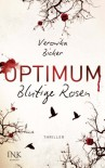 Optimum, Band 01: Blutige Rosen - Veronika Bicker