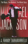 Michael Jackson: The Magic, the Madness, the Whole Story, 1958-2009 - J. Randy Taraborrelli