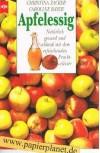 Apfelessig: Naturlich gesund und schlank mit dem erfrischenden Frucht-elixier - Caroline Bayer Christina Zacker