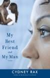 My Best Friend and My Man - Cydney Rax