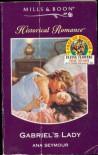 Gabriel's Lady (Historical Romance) - Ana Seymour