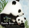 If You Were a Panda Bear - Florence Minor, Wendell Minor