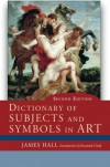 Dictionary of Subject and Symbols in Art - James A. Hall