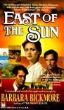East of the Sun - Barbara Bickmore