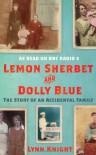 Lemon Sherbet and Dolly Blue The Story of an Accidental Family - Lynn Knight