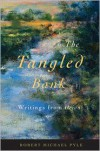 The Tangled Bank: Writings from Orion - Robert Michael Pyle