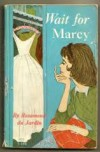 Wait For Marcy - Rosamond du Jardin