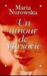 Amour de Varsovie (Un) (Romans, Nouvelles, Recits (Domaine Etranger)) (French Edition) - Maria Nurowska