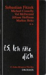 P.S. Ich töte dich: 13 Zehn-Minuten-Thriller - Sebastian Fitzek