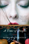 A Time of Angels: A Novel - Patricia Schonstein