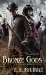 Bronze Gods - A.A. Aguirre