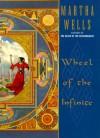 Wheel of the Infinite - Martha Wells