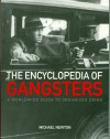 The Encyclopedia of Gangsters A worldwide guide to organized crime - Mike Newton