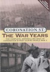 Coronation St.: The War Years: The Complete, Enthralling Saga of Coronation Street During World War II - Daran Little, Christine Green