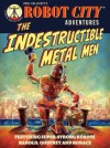 The Indestructible Metal Men - Paul Collicutt
