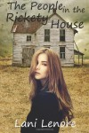 The People in the Rickety House - Lani Lenore