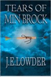 Tears of Min Brock - J.E. Lowder