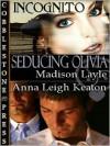 Seducing Olivia  - Madison Layle, Anna Leigh Keaton
