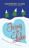 Icing on the Lake - Catherine Clark