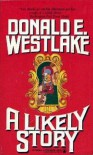 A Likely Story - Donald E Westlake
