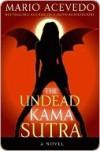 The Undead Kama Sutra  - Mario Acevedo