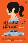 Bill Warrington's Last Chance: A Novel - James  King
