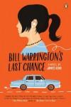Bill Warrington's Last Chance: A Novel - James  King