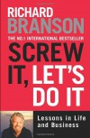 Screw It, Let's Do It: Lessons in Life and Business (Expanded) - Richard Branson