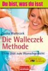 Die Walleczek Methode - Sasha Walleczek