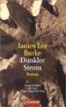 Dunkler Strom  - James Lee Burke