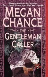 The Gentleman Caller - Megan Chance