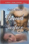 Beneath the Surface - Gracie C. McKeever