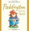 Paddington Goes for Gold. Michael Bond - Michael Bond
