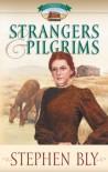 Strangers & Pilgrims - Stephen Bly