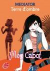 Terre d'ombre (Mediator, #3) - Meg Cabot