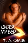 Under My Bed - T.A. Chase