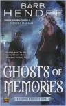 Ghosts of Memories: A Vampire Memories Novel - Barb Hendee