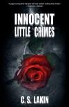 Innocent Little Crimes - C.S. Lakin