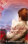 The Concubine's Secret - Kate Furnivall
