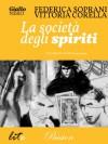 La società degli spiriti - Federica Soprani, Vittoria Corella
