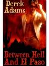 Between Hell and El Paso - Derek Adams