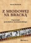 Z Miodowej na Bracką - Maciej Bernhardt