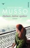 Sieben Jahre später: Roman - Guillaume Musso