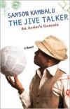 The Jive Talker: An Artist's Genesis - Samson Kambalu