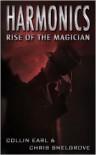 Harmonics: Rise of the Magician  - Collin Earl, Chris Snelgrove