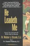 He Leadeth Me - Walter J. Ciszek, Daniel L. Flaherty