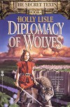 Diplomacy of Wolves  - Holly Lisle