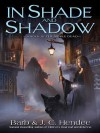 In Shade and Shadow (Noble Dead, Series 2, #1) - Barb Hendee, J.C. Hendee